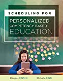 Scheduling for Personalized Competency-Based Education: (A Guide to Class Scheduling Based on Personalized Learning and Promoting Student Proficiency) (English Edition)