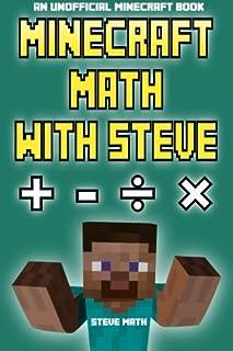 Minecraft Math with Steve: An Unofficial Minecraft Book