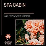 Spa Cabin - Music For A Luxurious Experience