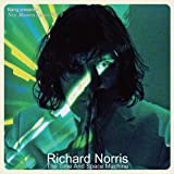 The New Masters 2 : RICHARD NORRIS - The Time & Space Machine