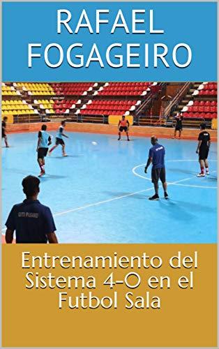 Entrenamiento del Sistema 4-0 en el Futbol Sala