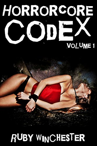 Horrorcore Codex (8 Book Extreme Horror Erotica Mega Bundle) - Volume 1