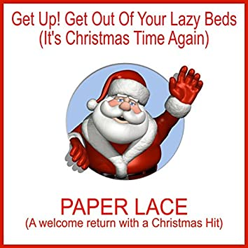 Get up! Get out of Your Lazy Beds (It's Christmas Time Again)