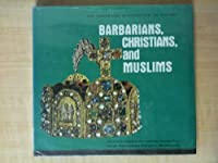 Barbarians, Christians, and Muslims (Cambridge Introduction to History) 0822508036 Book Cover