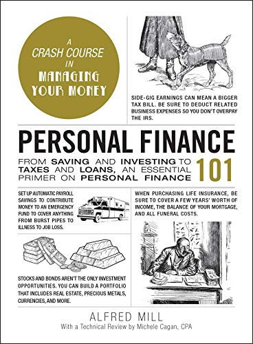Compare Textbook Prices for Personal Finance 101: From Saving and Investing to Taxes and Loans, an Essential Primer on Personal Finance Adams 101  ISBN 9781507214350 by Mill, Alfred,Cagan CPA, Michele