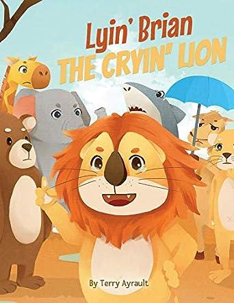 Lyin' Brian the Cryin' Lion