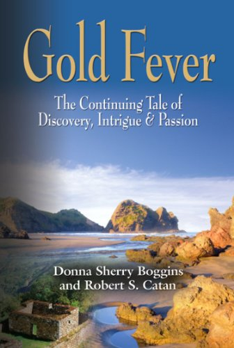 GOLD FEVER: The Continuing Tale of Discovery, Intrigue & Passion (English Edition) eBook: Catan, Robert S., Boggins, Donna Sherry: Amazon.es: Tienda Kindle