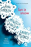 Let It Snow: Three Holiday Romances 0142412147 Book Cover