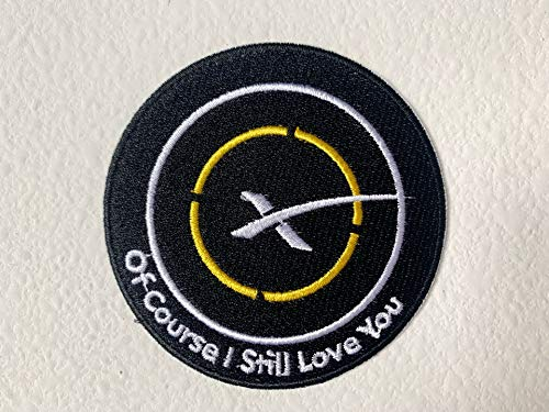 of Course I Still Love You, Patch, Space Iron On Patches Autonomous Spaceport Drone Ship,Embroidered Applique, Patch Space Craft, Patch Rocket 3 inch Badge