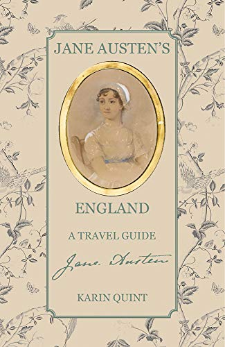 Jane Austen's England: A Travel Guide [Lingua Inglese]