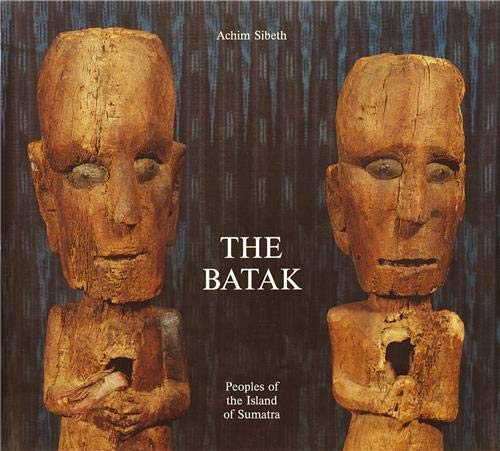 The Batak: Peoples of the Island of Sumatra (Living With Ancestors)