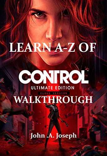 LEARN A-Z Of CONTROL ULTIMATE EDITION WALKTHROUGH (English Edition)