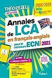 Annales de LCA en français-anglais pour le concours ECNi 2021 - Inclus : les 2 sujets 2020 - En bonus : 17 podcasts à écouter 2020