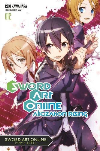 Sword Art Online 12 (Light Novel): Alicization Rising