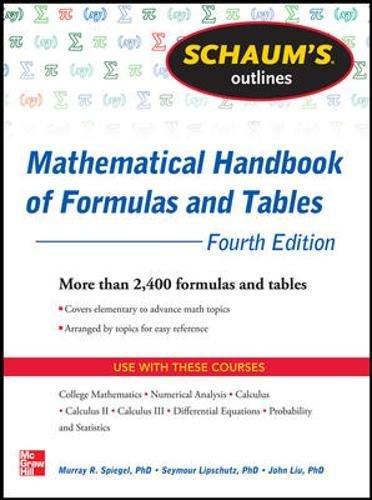 Schaum's Outline of Mathematical Handbook of Formulas and Tables, 4th Edition: 2,400 Formulas + Tables (Schaum's Outline