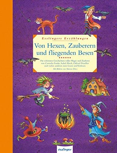 Von Hexen, Zauberern und fliegenden Besen (Esslingers Erzählungen)