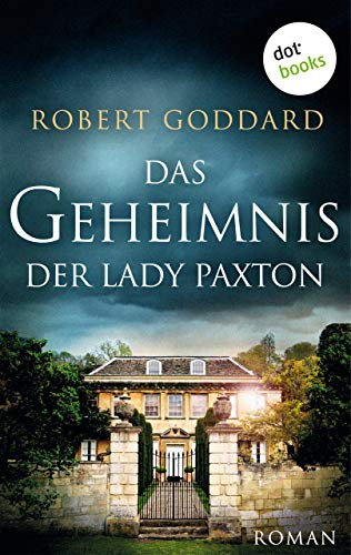 Das Geheimnis der Lady Paxton: Roman