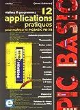 Realisez et programmez 12 applications pratiques pour maîtriser le picbasic pb-3b - automate program: Automate programmable. Thermomètre. Station ... de vitesse à commande PWM. (PUBLIT ELEKTOR)