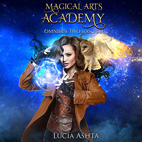 Magical Arts Academy: Books 5-8 Audiobook By Lucia Ashta cover art