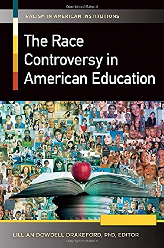 The Race Controversy in American Education [2 volumes] (Racism in American Institutions)