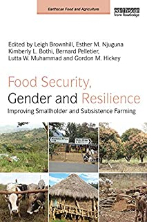 Food Security, Gender and Resilience: Improving Smallholder and Subsistence Farming (Earthscan Food and Agriculture) (English Edition)