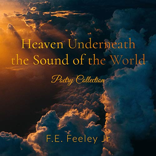 Heaven Underneath the Sound of the World : Poetry Collection audiobook cover art