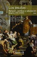 Los jesuitas : religión, política y educación, siglos XVI-XVIII