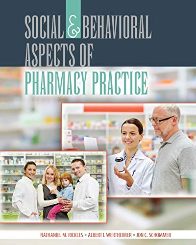 Compare Textbook Prices for Social and Behavioral Aspects of Pharmacy Practice 3 Edition ISBN 9781465252579 by Nathaniel Rickles,Albert Wertheimer,Jon Schommer