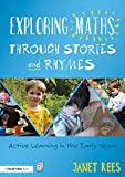 Exploring Maths through Stories and Rhymes: Active Learning in the Early Years (English Edition)