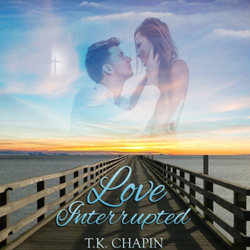 Love Interrupted: A Sweet Christian Romance audiobook cover art