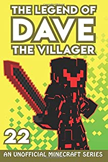 Dave the Villager 22: An Unofficial Minecraft Series (The Legend of Dave the Villager)