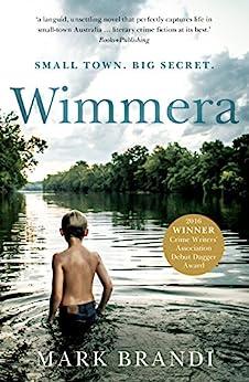 Wimmera: The bestselling Australian debut from the Crime Writers' Association Dagger winner by [Mark Brandi]
