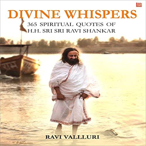 Divine Whispers - 365 Spiritual Quotes of H.H. Sri Sri Ravi Shankar cover art