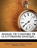 Manuel De L'histoire De La Littérature Grecque... (French Edition)