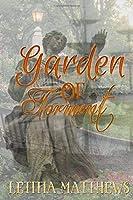 Garden of Torment: Garden of Torment 1548611352 Book Cover