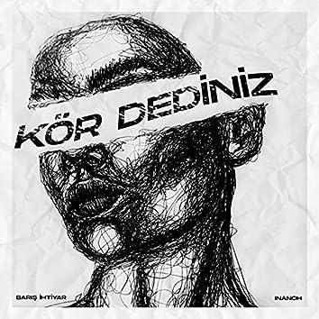 Kör Dediniz (feat. Inanch)