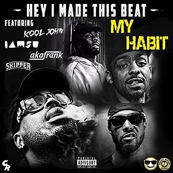 My Habit (feat. Kool John, Iamsu!, akaFrank & Skipper) - Single
