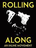 Rolling Along An Inline Movement [OV]
