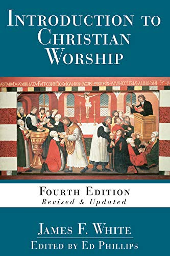Introduction to Christian Worship: Fourth Edition Revised and Updated (English...