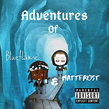 Adventures of Blueflame and MattFrost