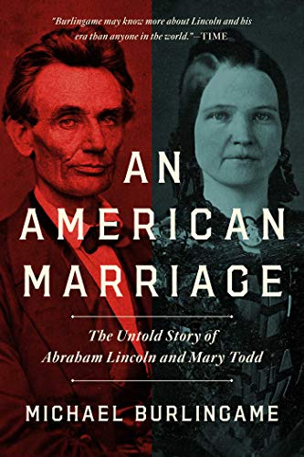 An American Marriage: The Untold Story of Abraham Lincoln and Mary Todd