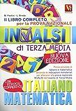 Il libro completo per la prova nazionale INVALSI di terza media. Italiano, matematica...