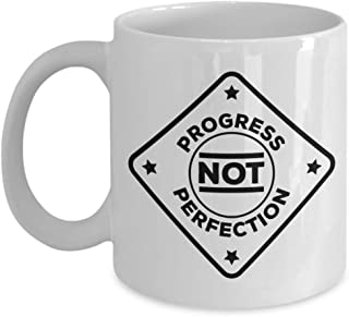 Progress Not Perfection Sobriety Affirmations & Reminder Themed Sign Coffee & Tea Gift Mug, Inspiration Décor, Token, Reward & Alcohol, Meth Or Drug Addiction Recovery Gifts For Men & Women (11oz)