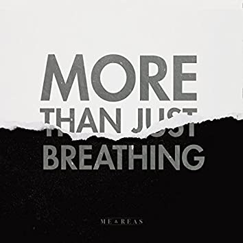 More Than Just Breathing