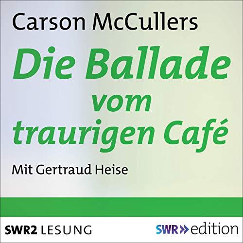 Die Ballade vom traurigen Café                   Autor:                                                                                                                                 Carson McCullers                               Sprecher:                                                                                                                                 Gertraud Heise                      Spieldauer: 2 Std. und 1 Min.     Noch nicht bewertet     Gesamt 0,0