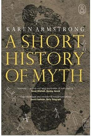 [( A Short History of Myth: Volume 1-4 )] [by: Karen Armstrong] [Jun-2006]