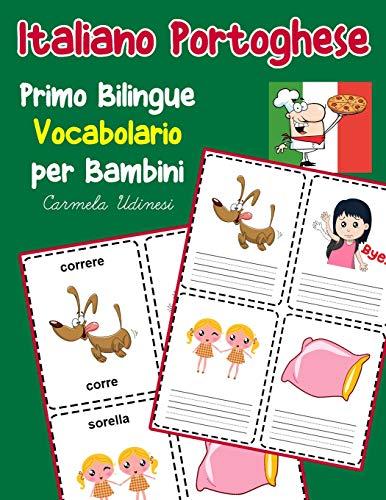 Italiano Portoghese Primo Bilingue Vocabolario per Bambini: Esercizi Dizionario Italiano bambini elementari