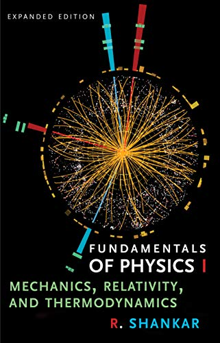 Fundamentals of Physics I: Mechanics, Relativity, and Thermodynamics (The Open Yale Courses Series) (English Edition)
