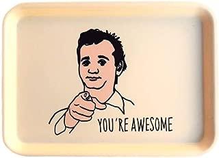 He Said She Said You're Awesome Bill Murray Trinket Tray