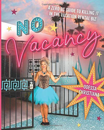 Real Estate Investing Books! - No Vacancy: A Zero BS Guide To Killing It In The Vacation Rental Biz